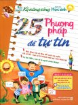 Rèn Luyện Kỹ Năng Sống Dành Cho Học Sinh - 25 Phương Pháp Để Tự Tin