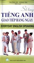 Sổ Tay Tiếng Anh Giao Tiếp Hàng Ngày - Everyday English Speaking (Kèm 1 CD)