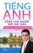 Tiếng Anh Dành Cho Người Mới Bắt Đầu - English For Beginners - Tập 1