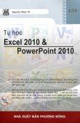 Tự Học Excel 2010 & PowerPoint 2010 (Kèm CD-Rom)