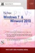 Tự Học Windows 7 & Winword 2010 (Kèm CD-Rom)