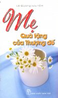 Mẹ - Quà Tặng Của Thượng Đế