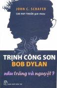 Trịnh Công Sơn, Bob Dylan: Như Trăng Và Nguyệt?