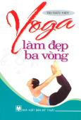 Yoga Làm Đẹp Ba Vòng