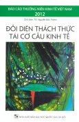 Báo Cáo Thường Niên Kinh Tế Việt Nam 2012: Đối Diện Thách Thức Tái Cơ Cấu Kinh Tế
