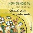 Góc Nhỏ Miền Tây - Bánh Trái Mùa Xưa (Tặng Kèm Bookmark Của Vinabook)