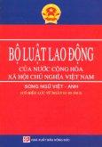 Bộ Luật Lao Động Của Nước Cộng Hòa Xã Hội Chủ Nghĩa Việt Nam (Song Ngữ Việt - Anh)