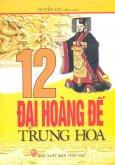 12 Đại Hoàng Đế Trung Hoa