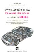 Kỹ Thuật Sửa Chữa Ôtô Và Động Cơ Nổ Hiện Đại - Tập 2: Động Cơ Diesel