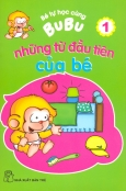 Bé Tự Học Cùng Bubu - Những Từ Đầu Tiên Của Bé (Tập 1)