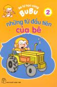Bé Tự Học Cùng Bubu - Những Từ Đầu Tiên Của Bé (Tập 2)