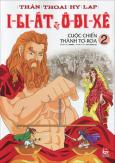 I-li-át & Ô-đi-xê - Tập 2: Cuộc Chiến Thành Tơ Roa
