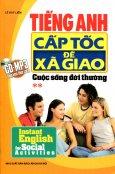Tiếng Anh Cấp Tốc Để Xã Giao - Cuộc Sống Đời Thường - Tập 2 (Kèm CD)