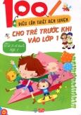 100 Điều Cần Thiết Rèn Luyện Cho Trẻ Trước Khi Vào Lớp 1 (Từ 2-6 Tuổi) - Tập 1