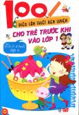 100 Điều Cần Thiết Rèn Luyện Cho Trẻ Trước Khi Vào Lớp 1 (Từ 2-6 Tuổi) - Tập 4