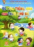 Tiếng Anh Nhập Môn - Tập 3: Bé Học Tiếng Anh Theo Chủ Đề