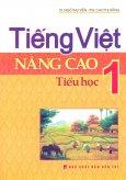 Tiếng Việt Nâng Cao Tiểu Học - Lớp 1