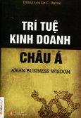 Trí Tuệ Kinh Doanh Châu Á (Tái Bản)