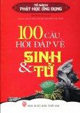 100 Câu Hỏi Đáp Về Sinh & Tử