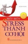 Biết Biến Stress Thành Cơ Hội