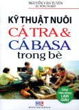 Kỹ Thuật Nuôi Cá Tra & Cá Basa Trong Bè