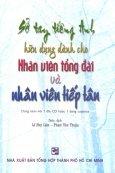 Sổ Tay Tiếng Anh Hữu Dụng Dành Cho Nhân Viên Tổng Đài Và Nhân Viên Tiếp Tân
