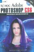 Tự Học Adobe Photoshop CS6 - Tập 3 (Tặng Kèm CD)