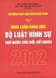 Hệ Thống Pháp Luật Hình Sự Việt Nam - Tập 1: Bình Luận Khoa Học Bộ Luật Hình Sự 2012