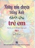 Những Mẫu Chuyện Tiếng Anh Dành Cho Trẻ Em - Tập 1 (Dùng Kèm 3 Đĩa CD)