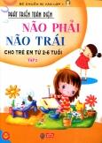 Phát Triển Toàn Diện Não Phải, Não Trái Cho Trẻ Em Từ 2-6 Tuổi - Tập 2