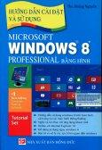 Hướng Dẫn Cài Đặt Và Sử Dụng Microsoft Windows 8 Professional Bằng Hình