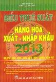 Biểu Thuế Suất Hàng Hóa Xuất - Nhập Khẩu 2013