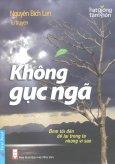 Tự Truyện Nguyễn Bích Lan - Không Gục Ngã