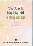 Thuyết Trình Bằng Tiếng Anh Có Sử Dụng Power Point (Dùng Kèm 1 CD)
