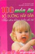 100 Món Ăn Bổ Dưỡng Hấp Dẫn (Thực đơn hàng tuần cho Trẻ)