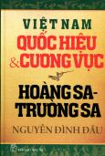 Việt Nam Quốc Hiệu & Cương Vực: Hoàng Sa - Trường Sa