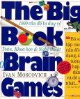 1000 Câu Đố Tư Duy Về Toán, Khoa Học & Nghệ Thuật - The Big Book Of Brain Games