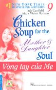 Chicken Soup 9 - Vòng Tay Của Mẹ