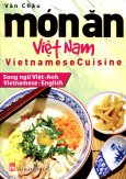 Món Ăn Việt Nam - Vietnamese Cuisine (Song Ngữ Việt-Anh)