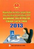 Hướng Dẫn Kê Khai, Quyết Toán Thuế Thu Nhập Doanh Nghiệp 2012 Và Những Điểm Mới Về Chính Sách Thuế 2013
