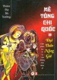Mê Tông Chi Quốc - Tập 3: Đại Thần Nông Giá