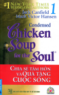 Chicken Soup 1 - Chia Sẻ Tâm Hồn Và Quà Tặng Cuộc Sống