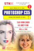 Giáo Trình Xử Lý Ảnh Photoshop CS5 Dành Cho Người Tự Học - Tập 1