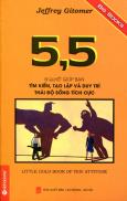 5,5 Bí Quyết Giúp Bạn Tìm Kiếm, Tạo Lập Và Duy Trì Thái Độ Sống Tích Cực