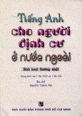 Tiếng Anh Cho Người Định Cư Ở Nước Ngoài - Sinh Hoạt Thường Nhật (Dùng Kèm 1 CD Và 1 VCD)