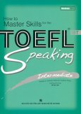 How To Master Skills For The TOEFL iBT - Speaking Intermediate (Kèm 3 CD)