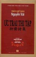 Thơ Chữ Hán Nguyễn Trãi - Ức Trai Thi Tập