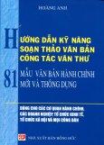 Hướng Dẫn Kỹ Năng Soạn Thảo Văn Bản Công Tác Văn Thư - 81 Mẫu Văn Bản Hành Chính Mới Và Thông Dụng