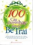 100 Câu Chuyện Hay Dành Cho Bé Trai