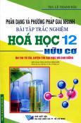 Phân Dạng Và Phương Pháp Giải Nhanh Bài Tập Trắc Nghiệm Hóa Học 12 - Hữu Cơ - Ôn Thi Tú Tài, Luyện Thi Đại Học Và Cao Đẳng